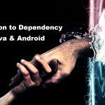آشنایی با مفهوم Dependency در جاوا و اندروید