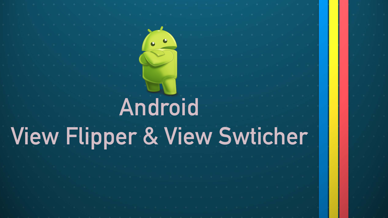 android_veiwflipper_viewSwticher