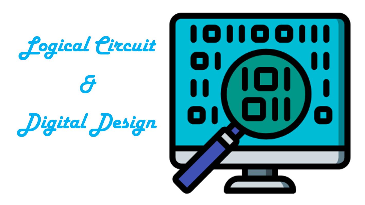Logical Circuit & Digital Design
